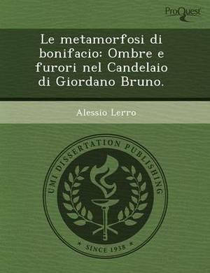 Le Metamorfosi Di Bonifacio: Ombre E Furori Nel Candelaio Di Giordano Bruno