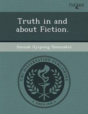 Truth in and about Fiction
