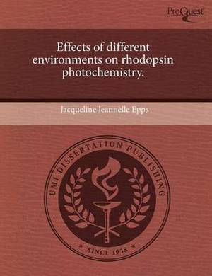 Effects of Different Environments on Rhodopsin Photochemistry