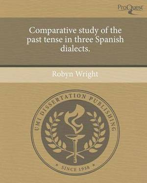 Comparative Study of the Past Tense in Three Spanish Dialects