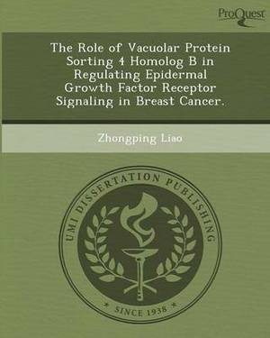 The Role of Vacuolar Protein Sorting 4 Homolog B in Regulating Epidermal Growth Factor Receptor Signaling in Breast Cancer