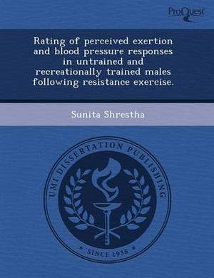 Rating of Perceived Exertion and Blood Pressure Responses in Untrained and Recreationally Trained Males Following Resistance Exercise