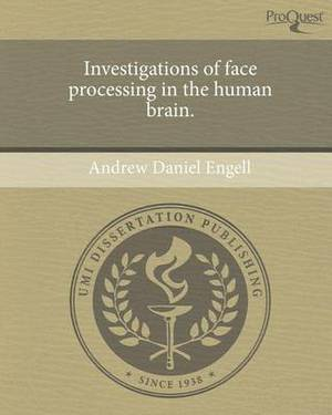 Investigations of Face Processing in the Human Brain.