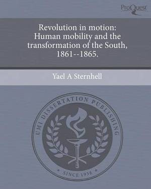 Revolution in Motion: Human Mobility and the Transformation of the South