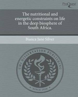 The Nutritional and Energetic Constraints on Life in the Deep Biosphere of South Africa