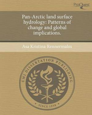 Pan-Arctic Land Surface Hydrology: Patterns of Change and Global Implications