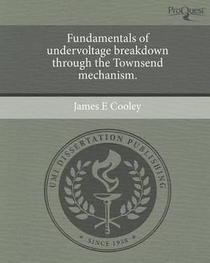 Fundamentals of Undervoltage Breakdown Through the Townsend Mechanism