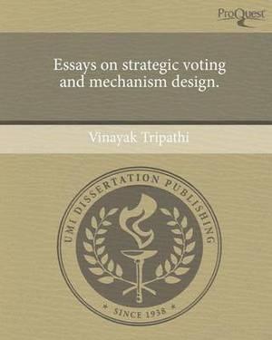 Essays on Strategic Voting and Mechanism Design