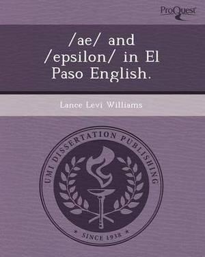 /Ae/ And /Epsilon/ In El Paso English