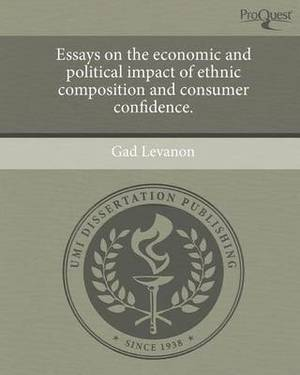 Essays on the Economic and Political Impact of Ethnic Composition and Consumer Confidence.