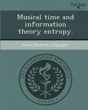 Musical Time and Information Theory Entropy