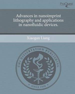 Advances in Nanoimprint Lithography and Applications in Nanofluidic Devices