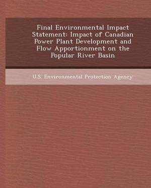 Final Environmental Impact Statement: Impact of Canadian Power Plant Development and Flow Apportionment on the Popular River Basin