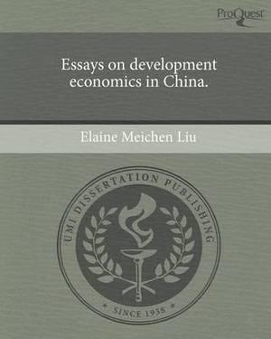 Essays on Development Economics in China.
