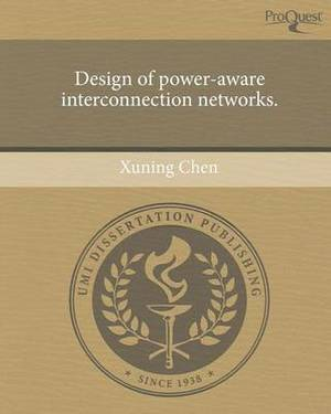 Design of Power-Aware Interconnection Networks.