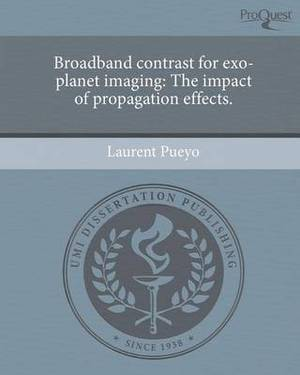 Broadband Contrast for Exo-Planet Imaging: The Impact of Propagation Effects