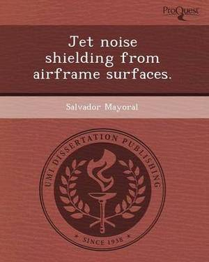 Jet Noise Shielding from Airframe Surfaces