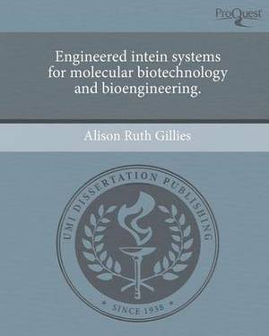 Engineered Intein Systems for Molecular Biotechnology and Bioengineering