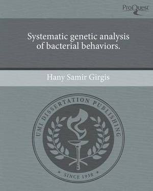Systematic Genetic Analysis of Bacterial Behaviors.