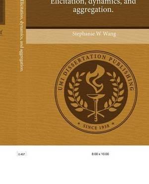 Essays on Beliefs: Elicitation