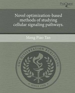 Novel Optimization-Based Methods of Studying Cellular Signaling Pathways