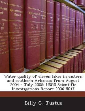 Water Quality of Eleven Lakes in Eastern and Southern Arkansas from August 2004 - July 2005: Usgs Scientific Investigations Report 2006-5047