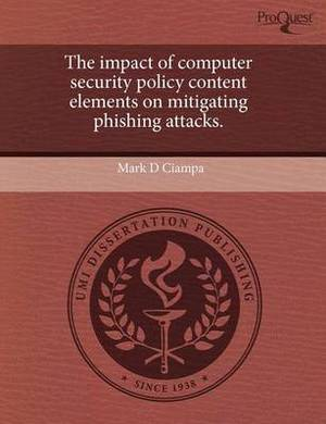 The Impact of Computer Security Policy Content Elements on Mitigating Phishing Attacks