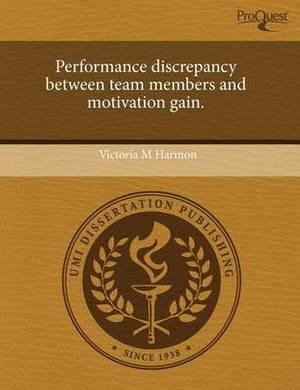 Performance Discrepancy Between Team Members and Motivation Gain