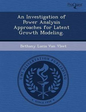 An Investigation of Power Analysis Approaches for Latent Growth Modeling