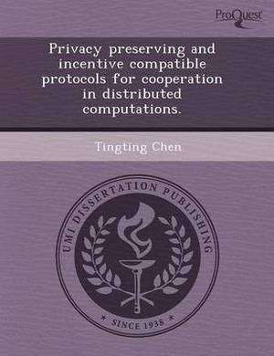 Privacy Preserving and Incentive Compatible Protocols for Cooperation in Distributed Computations