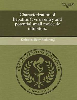 Characterization of Hepatitis C Virus Entry and Potential Small Molecule Inhibitors