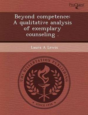 Beyond Competence: A Qualitative Analysis of Exemplary Counseling