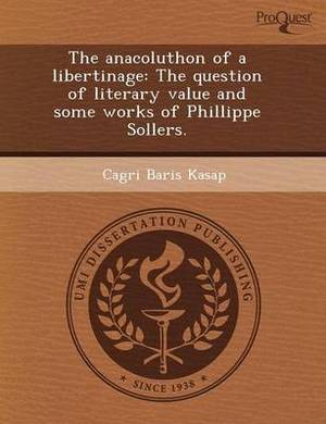 The Anacoluthon of a Libertinage: The Question of Literary Value and Some Works of Phillippe Sollers
