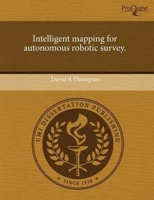 Intelligent Mapping for Autonomous Robotic Survey