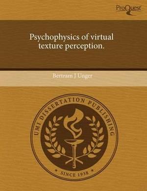 Psychophysics of Virtual Texture Perception