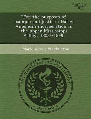 For the Purposes of Example and Justice: Native American Incarceration in the Upper Mississippi Valley