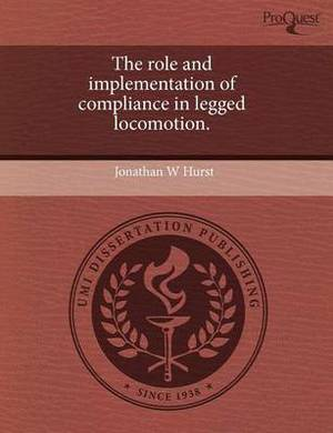 The Role and Implementation of Compliance in Legged Locomotion