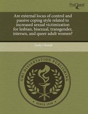 Are External Locus of Control and Passive Coping Style Related to Increased Sexual Victimization for Lesbian