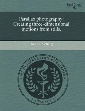 Parallax Photography: Creating Three-Dimensional Motions from Stills