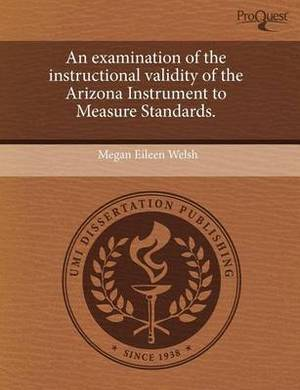 An Examination of the Instructional Validity of the Arizona Instrument to Measure Standards