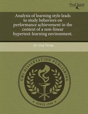 Analysis of Learning Style Leads to Study Behaviors on Performance Achievement in the Context of a Non-Linear Hypertext-Learning Environment