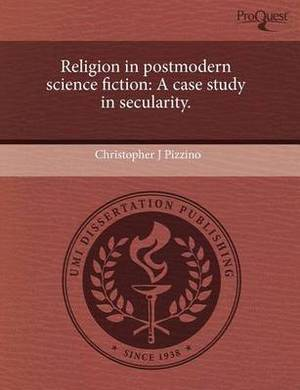 Religion in Postmodern Science Fiction: A Case Study in Secularity