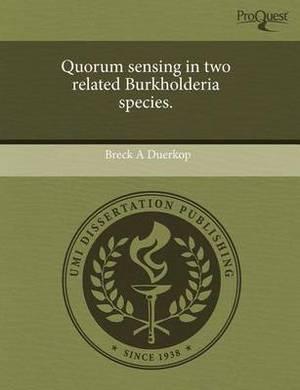 Quorum Sensing in Two Related Burkholderia Species