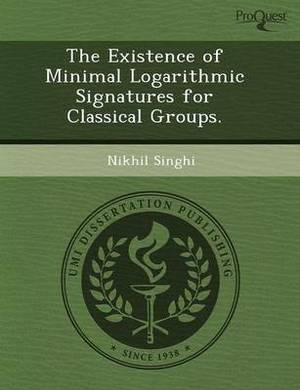 The Existence of Minimal Logarithmic Signatures for Classical Groups
