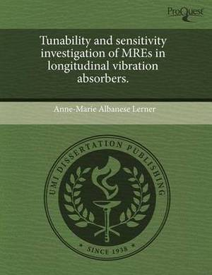 Tunability and Sensitivity Investigation of Mres in Longitudinal Vibration Absorbers