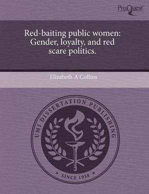 Red-Baiting Public Women: Gender