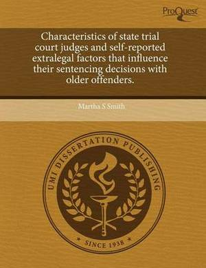 Characteristics of State Trial Court Judges and Self-Reported Extralegal Factors That Influence Their Sentencing Decisions with Older Offenders