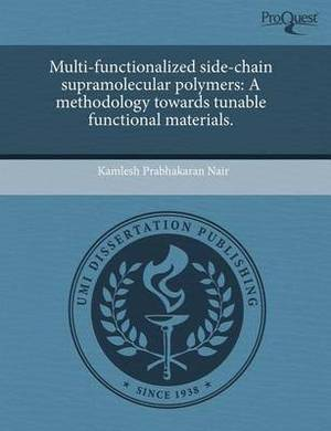 Multi-Functionalized Side-Chain Supramolecular Polymers: A Methodology Towards Tunable Functional Materials