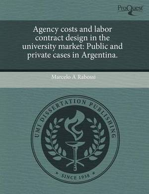 Agency Costs and Labor Contract Design in the University Market: Public and Private Cases in Argentina