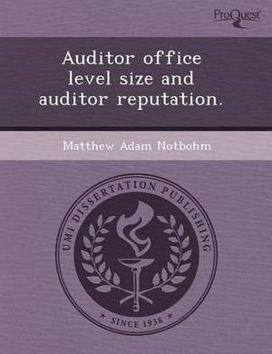 Auditor Office Level Size and Auditor Reputation